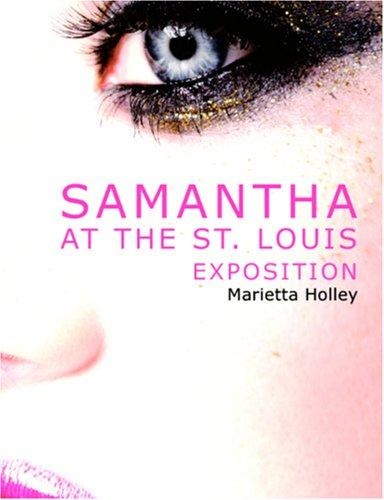 Download Samantha at the St. Louis Exposition (Large Print Edition)