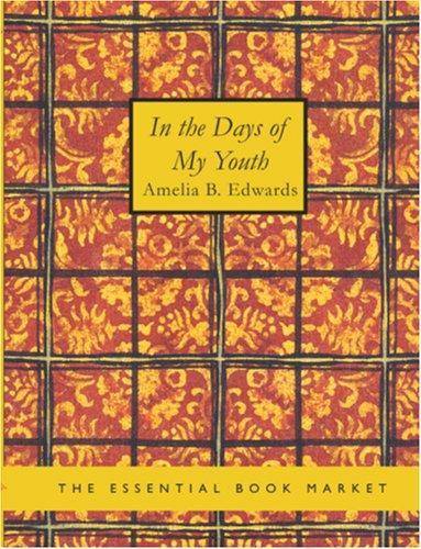 In the Days of My Youth (Large Print Edition)