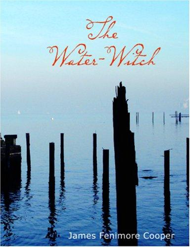 The Water-Witch (Large Print Edition)