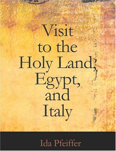 Visit to the Holy Land, Egypt, and Italy (Large Print Edition)