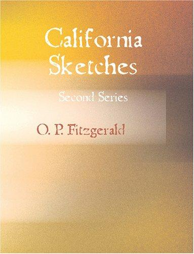 California Sketches, Second Series (Large Print Edition)