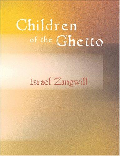 Children of the Ghetto (Large Print Edition)