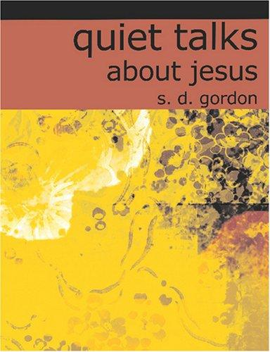 Quiet Talks about Jesus (Large Print Edition)