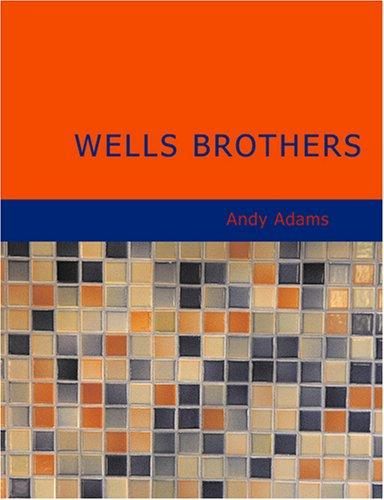 Wells Brothers (Large Print Edition)