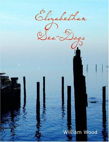 Download Elizabethan Sea-Dogs (Large Print Edition)