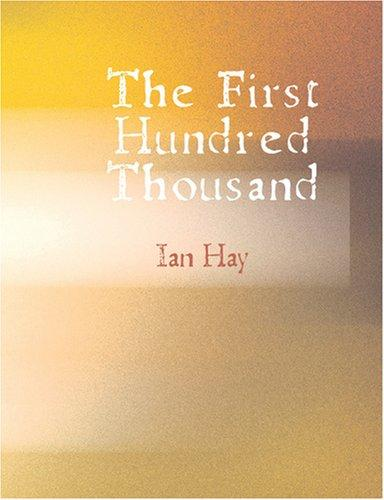The First Hundred Thousand (Large Print Edition)