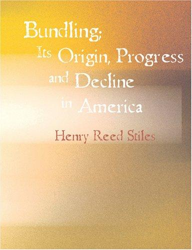 Download Bundling; Its Origin, Progress and Decline in America (Large Print Edition)