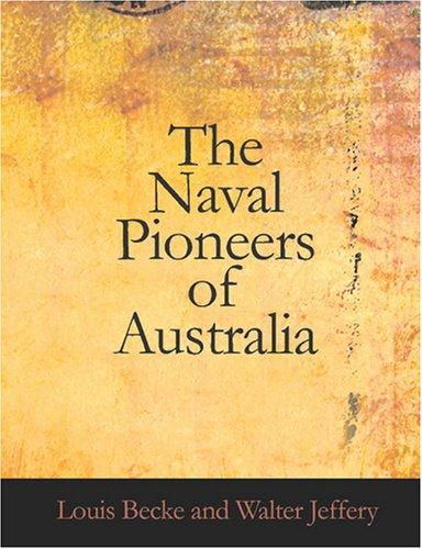 Download The Naval Pioneers of Australia (Large Print Edition)