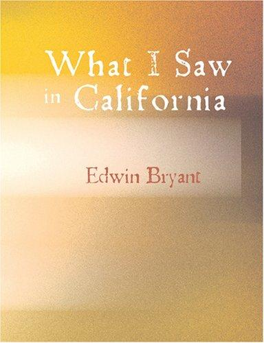 What I Saw in California (Large Print Edition)