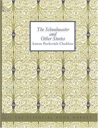 The Schoolmaster and Other Stories (Large Print Edition)