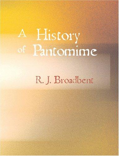 A History of Pantomime (Large Print Edition)
