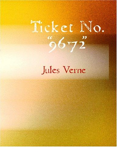 "Ticket No. ""9672"" (Large Print Edition)"