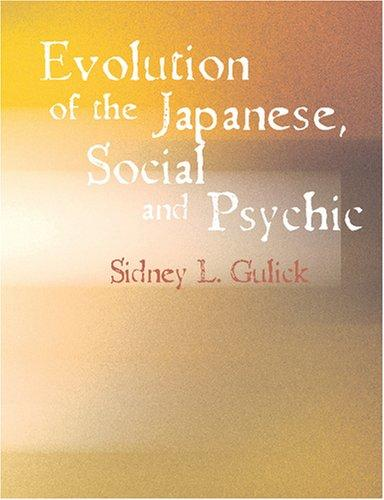 Evolution of the Japanese Social and Psychic (Large Print Edition)