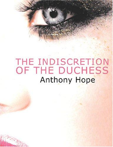 The Indiscretion of the Duchess (Large Print Edition)