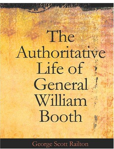 Download The Authoritative Life of General William Booth (Large Print Edition)