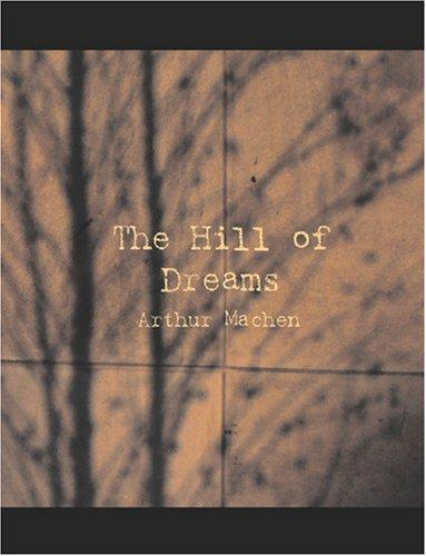 The Hill of Dreams (Large Print Edition)