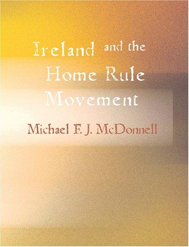 Download Ireland and the Home Rule Movement (Large Print Edition)