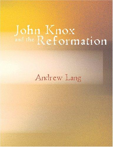 Download John Knox and the Reformation (Large Print Edition)