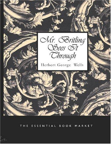 Download Mr. Britling Sees It Through (Large Print Edition)
