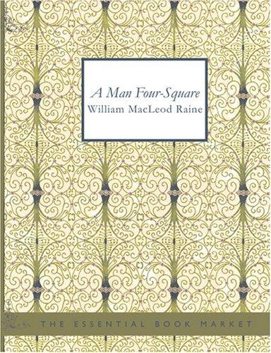 A Man Four-Square (Large Print Edition)