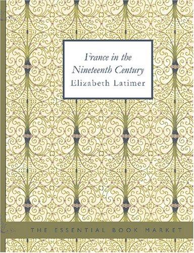 France in the Nineteenth Century (Large Print Edition)