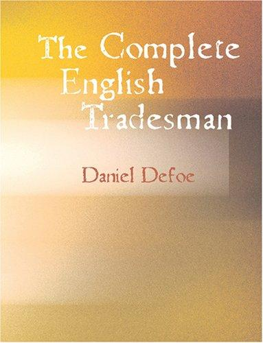 The Complete English Tradesman (Large Print Edition)
