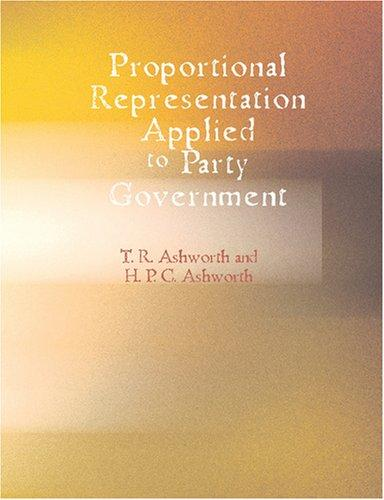 Download Proportional Representation Applied To Party Government (Large Print Edition)