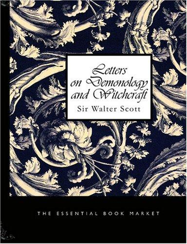 Letters on Demonology and Witchcraft (Large Print Edition)