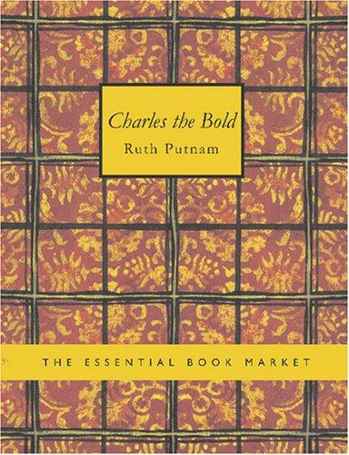Charles the Bold (Large Print Edition)