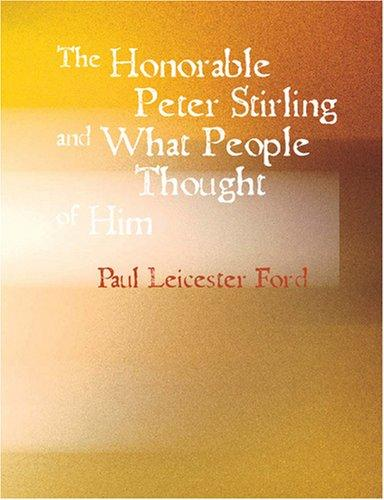 The Honorable Peter Stirling and What People Thought of Him (Large Print Edition)