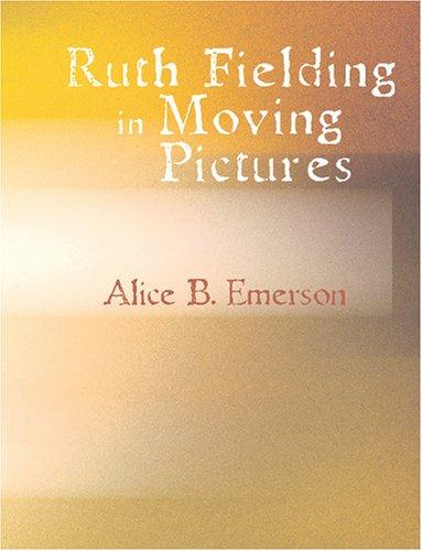 Ruth Fielding in Moving Pictures (Large Print Edition)