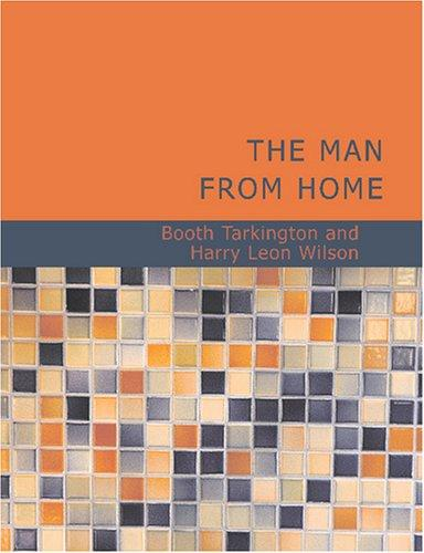 The Man from Home (Large Print Edition)