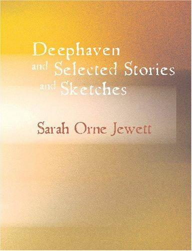 Download Deephaven and Selected Stories and Sketches (Large Print Edition)
