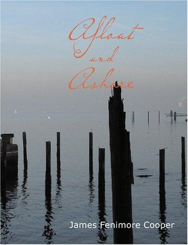 Download Afloat and Ashore (Large Print Edition): Afloat and Ashore (Large Print Edition)
