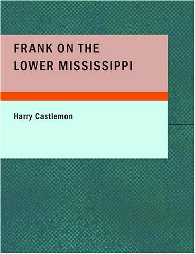 Frank on the Lower Mississippi (Large Print Edition)