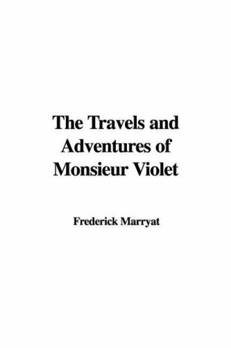 Download The Travels And Adventures of Monsieur Violet