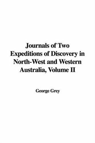 Download Journals of Two Expeditions of Discovery in North-West and Western Australia, Volume II