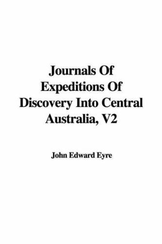 Journals Of Expeditions Of Discovery Into Central Australia, V2
