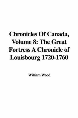 Chronicles Of Canada, Volume 8