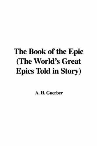 Download The Book of the Epic (The World's Great Epics Told in Story)