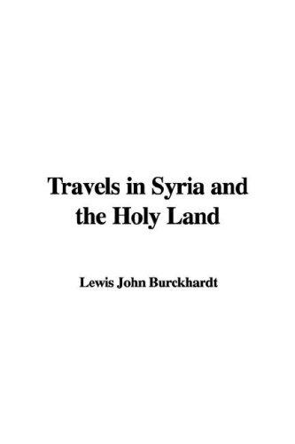 Download Travels in Syria and the Holy Land