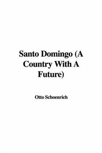 Santo Domingo (A Country With A Future)