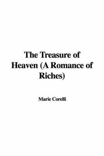 The Treasure of Heaven (A Romance of Riches)