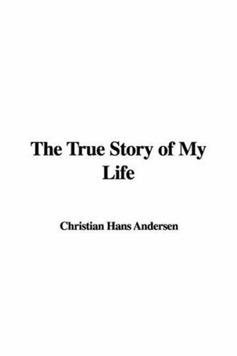 Download The True Story of My Life