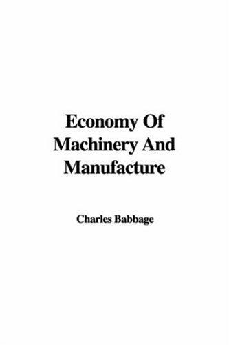Download Economy Of Machinery And Manufacture