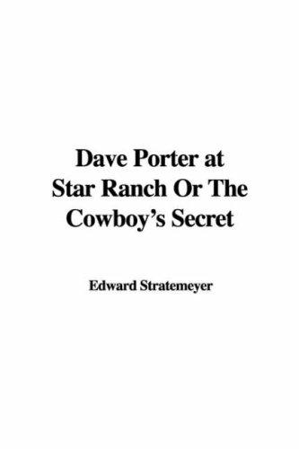 Download Dave Porter at Star Ranch Or The Cowboy's Secret