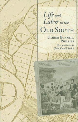 Download Life and Labor in the Old South (Southern Classics)
