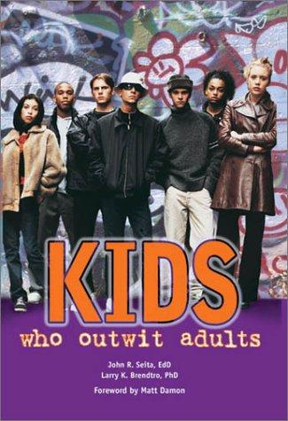Kids who outwit adults