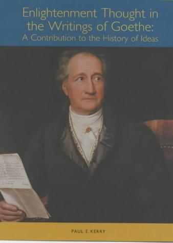 Enlightenment thought in the writings of Goethe by Paul E. Kerry
