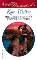 The Greek Tycoon's Unwilling Wife (Harlequin Presents)